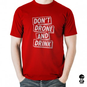 T-Shirt Don't Drone and Drink - Rouge