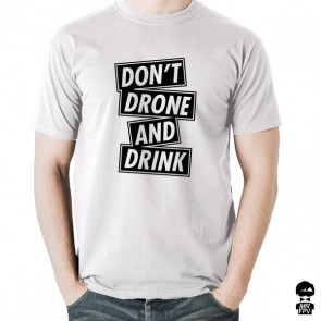 T-Shirt Don't Drone and Drink